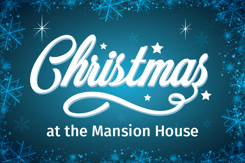 Christmas at the Mansion House